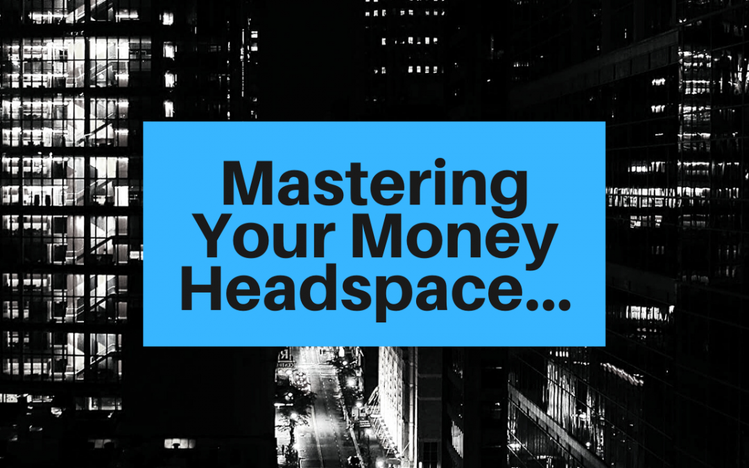 Mastering Your Money Headspace